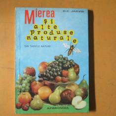 Mierea si alte produse naturale din tainele naturii D. Jarvis Bucuresti 1989 - Carte Dietoterapie