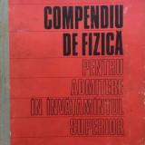 COMPENDIU DE FIZICA PENTRU ADMITERE IN INVATAMANTUL SUPERIOR - Carte Fizica