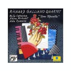 RICHARD GALLIANO QUARTET (with PHILIP CATHERINE) - NEW MUSETTE, 1991 - Muzica Jazz, CD