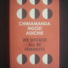 CHIMAMANDA NGOZI ADICHIE - WE SHOULD ALL BE FEMINISTS, TEDxEuston talk