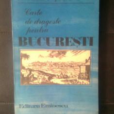 Florentin Popescu - Carte de dragoste pentru Bucuresti (Editura Eminescu, 1986)