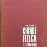 CHIMIE FIZICA ELECTROCHIMIE - Liviu Oniciu - Carte Chimie