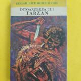 INTOARCEREA LUI TARZAN - EDGAR RICE BURROUGHS = format mic - Carte de aventura