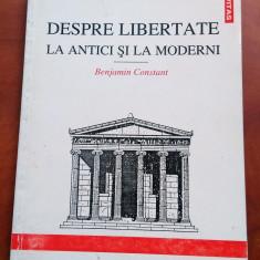 Despre Libertate la Antici si la Moderni - Benjamin Constant - Carte Filosofie