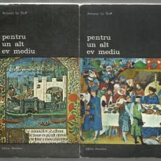 Jacques Le Goff / PENTRU UN ALT EV MEDIU - 2 vol. - Istorie