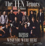 Ten Tenors - Wish You Were Here ( 1 CD )