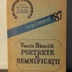 PORTRETE SI SEMNIFICATII-VASILE BANCILA