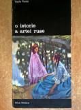 Vasile Florea – O istorie a artei ruse, Vasile Florea