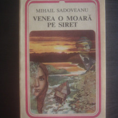 MIHAIL SADOVEANU - VENEA O MOARA PE SIRET - Roman