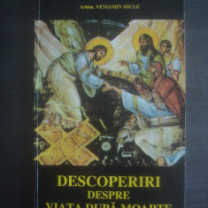 Arhim. VENIAMIN MICLE - DESCOPERIRI DESPRE VIATA DUPA MOARTE - Carti ortodoxe