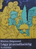 Legy jo mindhalalig - Moricz Zsigmond