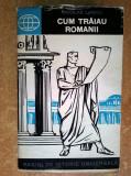 Nicolae Lascu – Cum traiau romanii