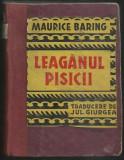 Maurice Baring / LEAGANUL PISICII - editie interbelica
