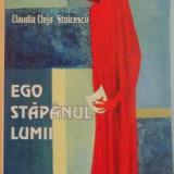 EGO, STAPANUL LUMII, 2010, DEDICATIE - Roman