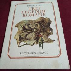 TIBERIU UTAN - TREI LEGENDE ROMANE - Carte poezie copii