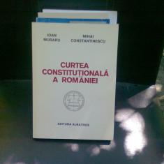 CURTEA CONSTITUTIONALA A ROMANIEI - IOAN MURARU - Carte Drept constitutional