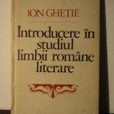 INTRODUCERE IN STUDIUL LIMBII ROMANE LITERARE-ION GHETIE - Eseu