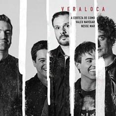 Vera Loca - A Certeza De Como Valeu.. ( 1 CD ) - Muzica Pop