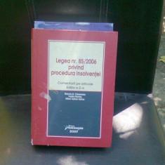 LEGEA NR.85/2006 PRIVIND PROCEDURA INSOLVENTEI - STANCIU D. CARPENARU - Carte Jurisprudenta
