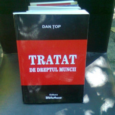 TRATAT DE DREPTUL MUNCII - DAN TOP - Carte Dreptul muncii