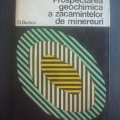 OCTAVIAN C. BURACU - PROSPECTAREA GEOCHIMICA A ZACAMINTELOR DE MINEREURI - Carte Geografie