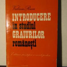 INTRODUCERE ÎN STUDIUL GRAIURILOR ROMÂNEȘTI-VALERIU RUSU - Eseu
