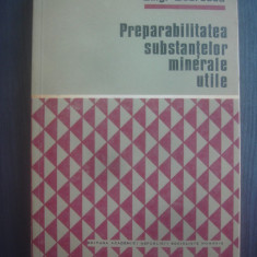 LUIGI DOBRESCU - PREPARABILITATEA SUBSTANTELOR MINERALE UTILE