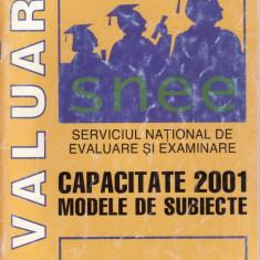 CAPACITATE 2001. MODELE DE SUBIECTE de GEO MOLDOVAN - Carte Teste Nationale didactica si pedagogica, Didactica si Pedagogica