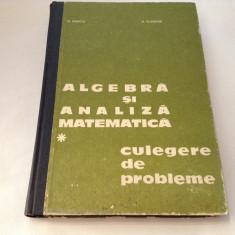 ALGEBRA SI ANALIZA MATEMATICA , CULEGERE DE PROBLEME , VOL. I ,N. DONCIU ,RF7/3