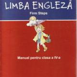 FIRM STEPS. MANUAL DE LIMBA ENGLEZA PENTRU CLASAA IV A de ELENA COMISEL - Manual scolar didactica si pedagogica, Clasa 9, Didactica si Pedagogica, Limbi straine