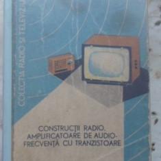 Constructii Radio. Amplificatoare De Audiofrecventa Cu Tranzi - G. Stanciulescu, 399711 - Carti Electrotehnica