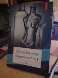 DRAGOSTE LA 17,50˘$ -CHARLES BUKOWSKI