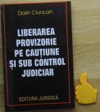 Liberarea provizorie pe cautiune si sub control judiciar Dorin Ciuncan