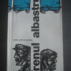 ION ARIESANU - TRENUL ALBASTRU