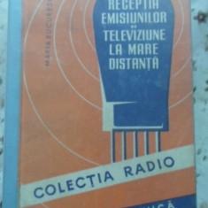 Receptia Emisiunilor De Televiziune La Mare Distanta - Maria Bucurescu, 399704 - Carti Electrotehnica