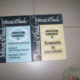 PROFETISM ROMANESC MIRCEA ELIADE VOL, 1, 2 - Filosofie
