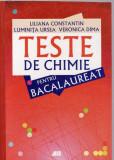 TESTE DE CHIMIE PENTRU BACALAUREAT de LILIANA CONSTANTIN, Didactica si Pedagogica