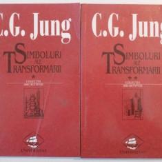 SIMBOLURI ALE TRANSFORMARII VOL. I - II de C. G. JUNG, 1999 - Carte Psihologie
