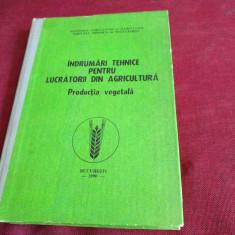 INDRUMARI TEHNICE PENTRU LUCRATORII DIN AGRICULTURA PRODUCTIA VEGETALA 1990