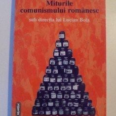 MITURILE COMUNISMULUI ROMANESC SUB DIRECTIA LUI LUCIAN BOIA, 1998 - Istorie
