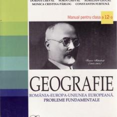 GEOGRAFIE. MANUAL PENTRU CLASA A XII A de DORINA CHEVAL - Manual scolar all, Clasa 10, All