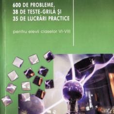 FIZICA. 600 DE PROBLEME, 38 DE TESTE GRILA de DUMITRU BACRAU