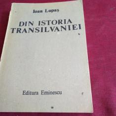 IOAN LUPAS - DIN ISTORIA TRANSILVANIEI - Istorie