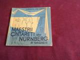 R WAGNER - MAESTRII CANTARETI DIN NURNBERG