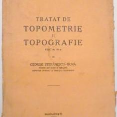 TRATAT DE TOPOMETRIE SI TOPOGRAFIE, EDITIA A II A de GEORGE STEFANESCU GUNA, 1923 - Carti Mecanica