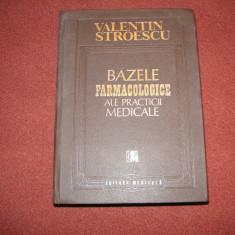 BAZELE FARMACOLOGICE ALE PRACTICII MEDICALE - VALENTIN STROESCU - Carte Farmacologie