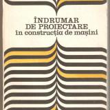 Indrumar de proiectare in constructia de masini vol.2 - Carti Mecanica