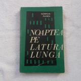 Noaptea pe latura lunga - Norman Manea