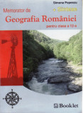 MEMORATOR DE GEOGRAFIA ROMANIEI PT CLASA A XII A de SIMONA POPESCU, Clasa 10, Geografie, All