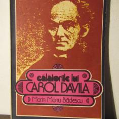 Calatoriile Lui Carol Davila - Marin Manu Badescu - Carte de calatorie